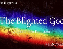 "Rainbow colours across a black background. Across them is written in white letters: ""Lady Sonea is writing 'The Blighted God' a Lightbringer Fanfiction"". In the Footer is the Hashtag #MyNoWriMo2020"